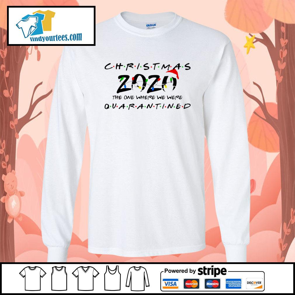 Christmas 2020 the one where we were Quarantined s Long-Sleeves-Tee