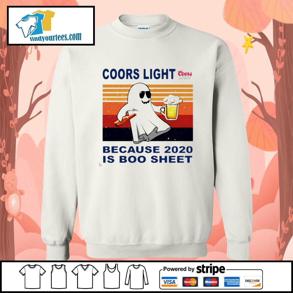 Coors Light because 2020 is Boo sheet vintage s Sweater