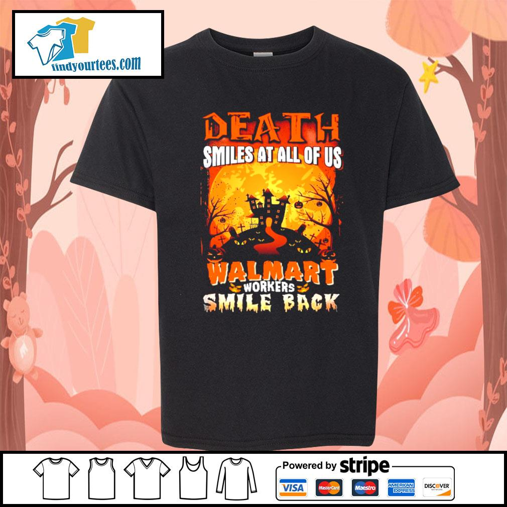 Death smiles at all of us Walmart workers smile back Halloween s Kid-T-shirt