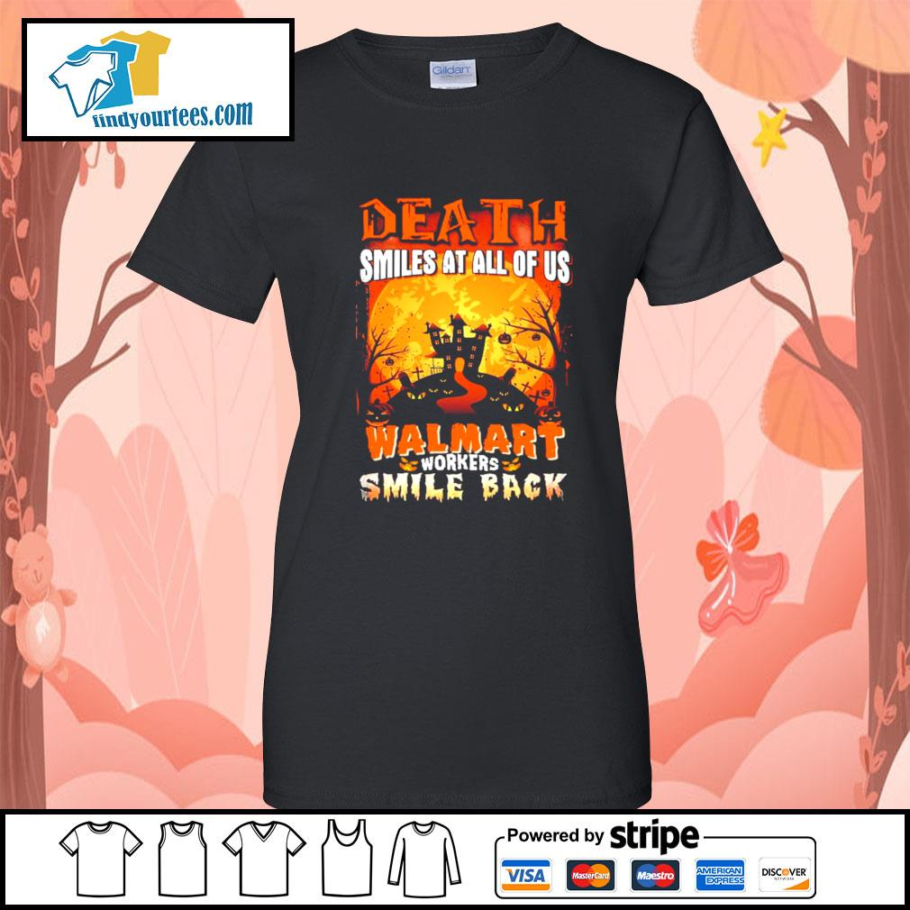 Death smiles at all of us Walmart workers smile back Halloween s Ladies-Tee