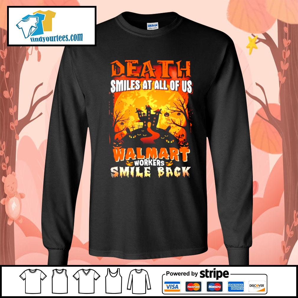 Death smiles at all of us Walmart workers smile back Halloween s Long-Sleeves-Tee