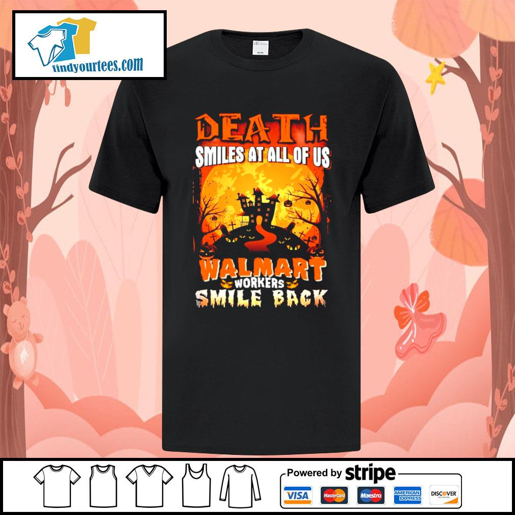 Death smiles at all of us Walmart workers smile back Halloween shirt