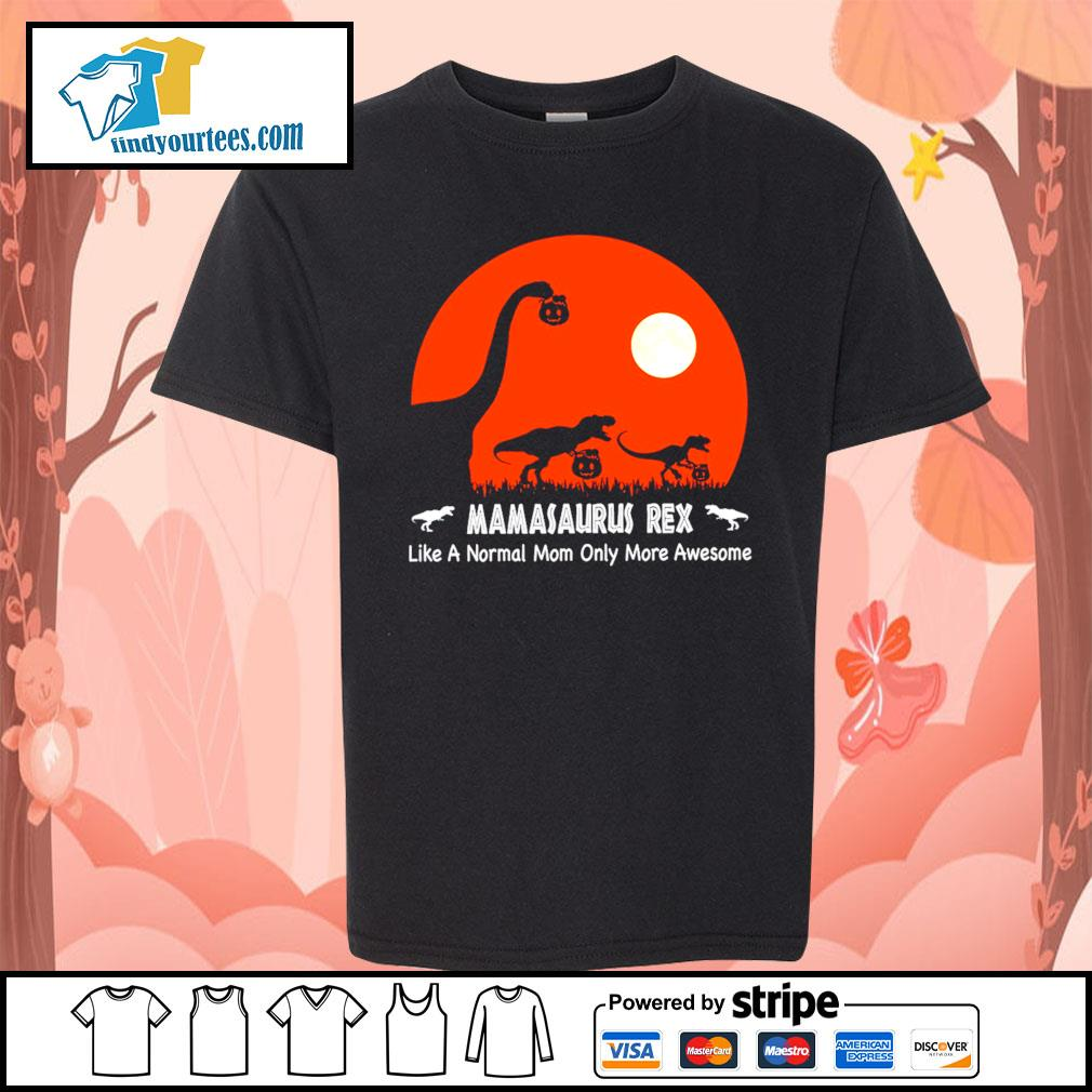 Dinosaurs hold Pumpkin Mamasaurus Rex like a normal mom only more awesome Halloween s Kid-T-shirt