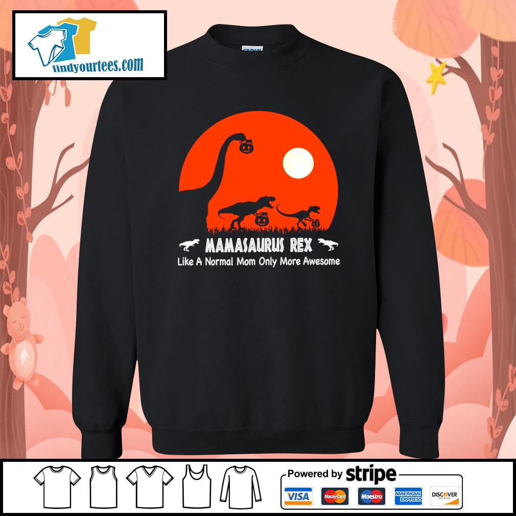 Dinosaurs hold Pumpkin Mamasaurus Rex like a normal mom only more awesome Halloween s Sweater