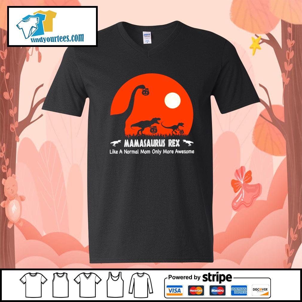 Dinosaurs hold Pumpkin Mamasaurus Rex like a normal mom only more awesome Halloween s V-neck-T-shirt