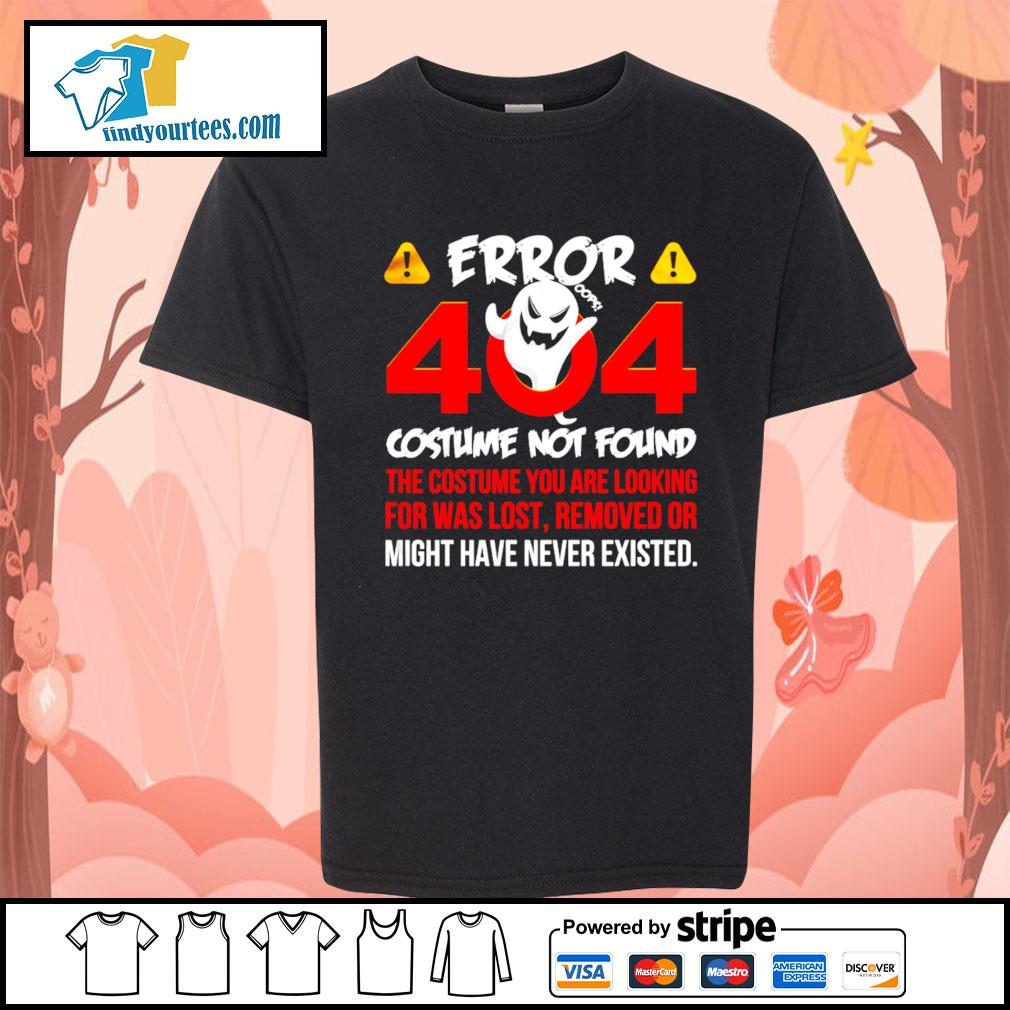 Error 404 costume not found the costume you are looking for was lost removed or might have never existed s Kid-T-shirt