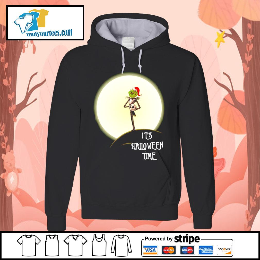 Grinch Jack Skellington it's Halloween time s Hoodie