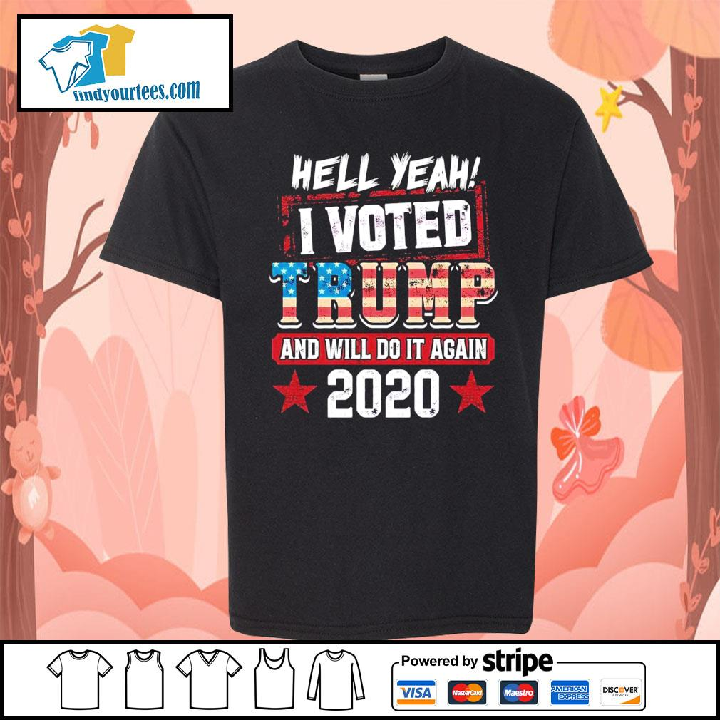 Hell yeah I voted Trump and will do it again 2020 s Kid-T-shirt