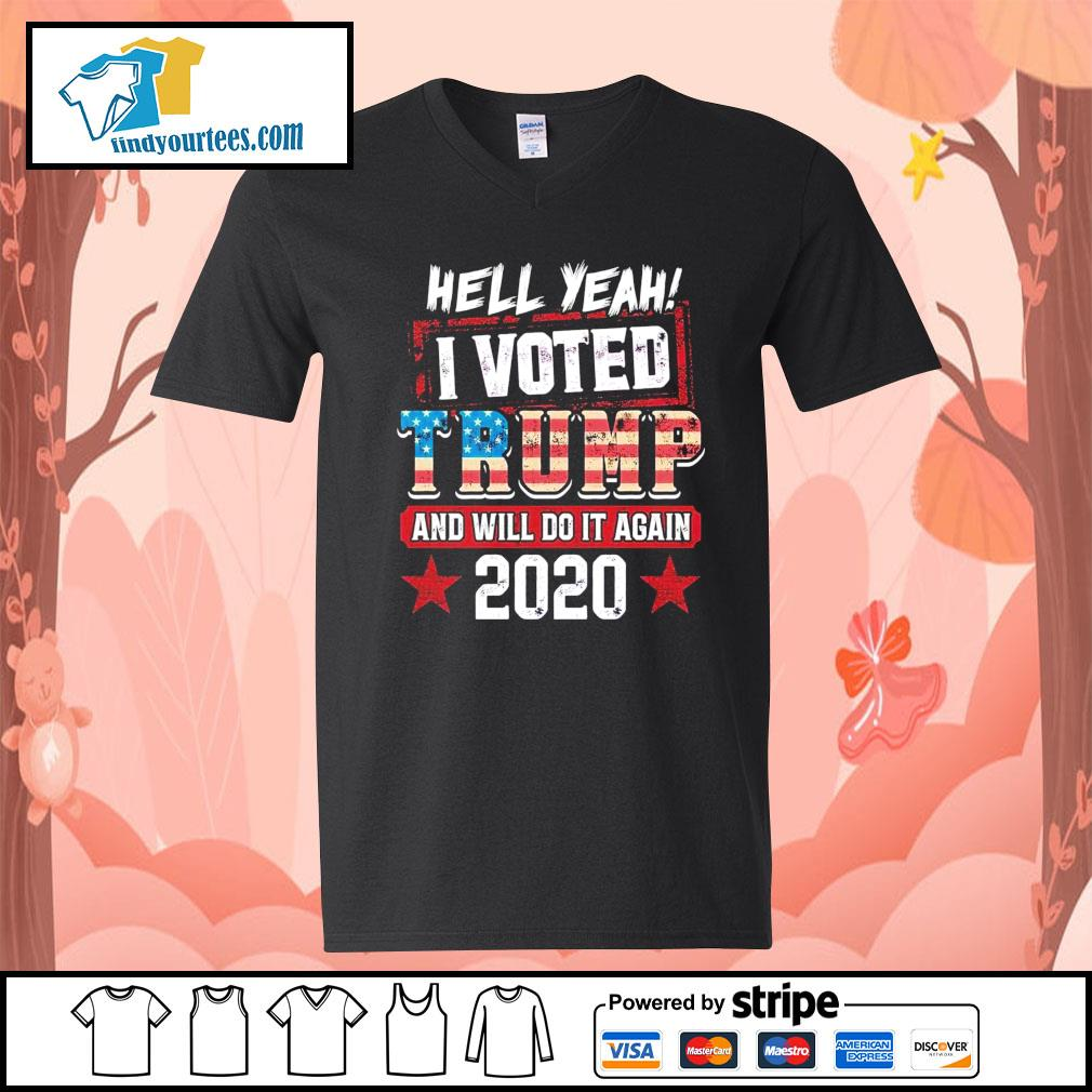 Hell yeah I voted Trump and will do it again 2020 s V-neck-T-shirt
