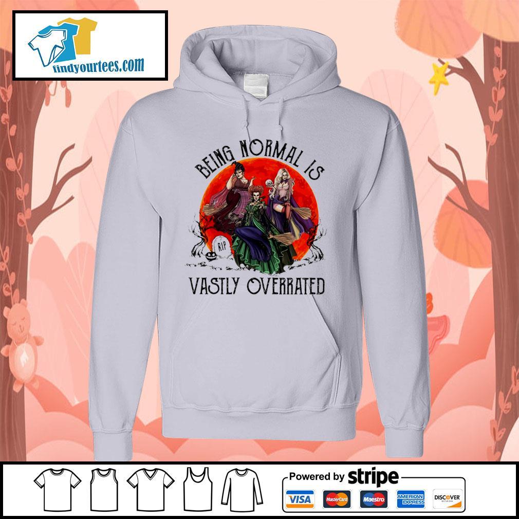 Hocus Pocus being normal is vastly overrated Halloween s Hoodie