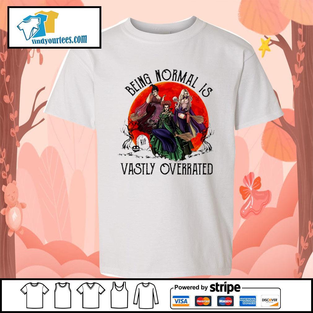 Hocus Pocus being normal is vastly overrated Halloween s Kid-T-shirt
