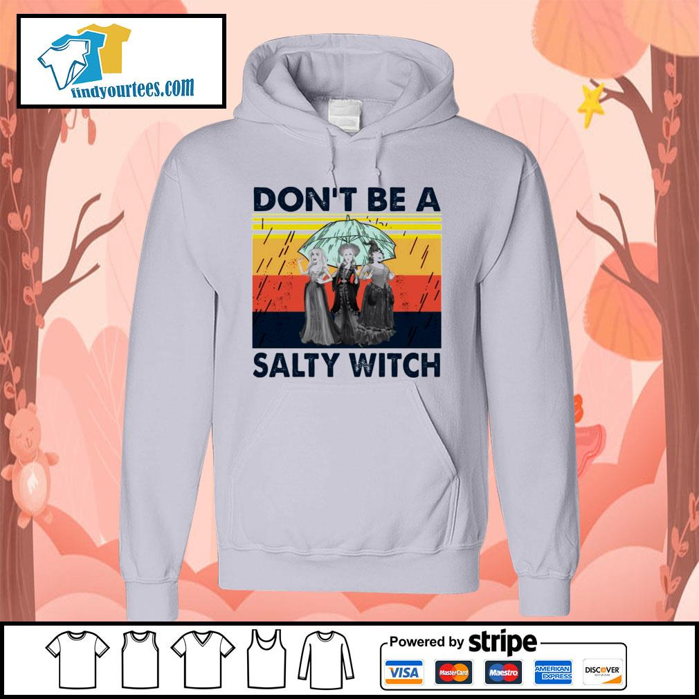 Hocus Pocus don't be a salty witch vintage s Hoodie