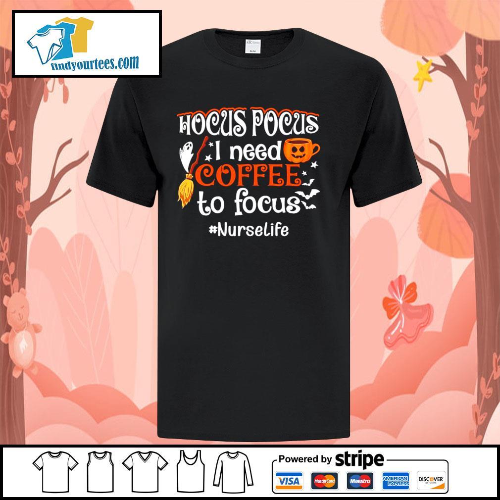 Hocus Pocus I need coffee to focus #Nurselife Halloween shirt