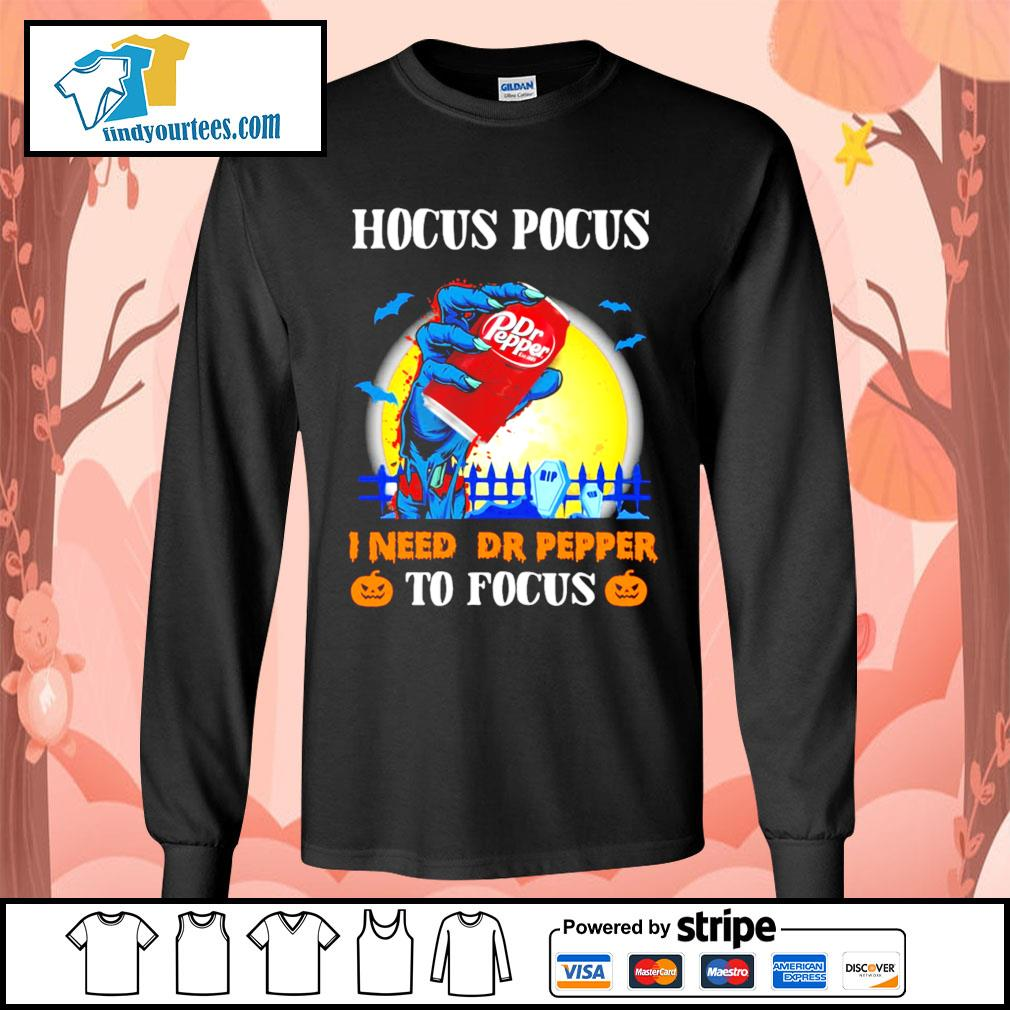Hocus Pocus I need Dr Pepper to Focus Halloween s Long-Sleeves-Tee