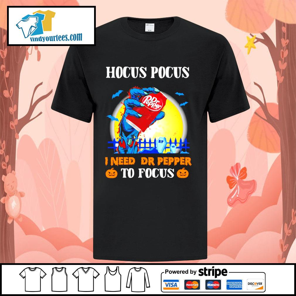 Hocus Pocus I need Dr Pepper to Focus Halloween shirt