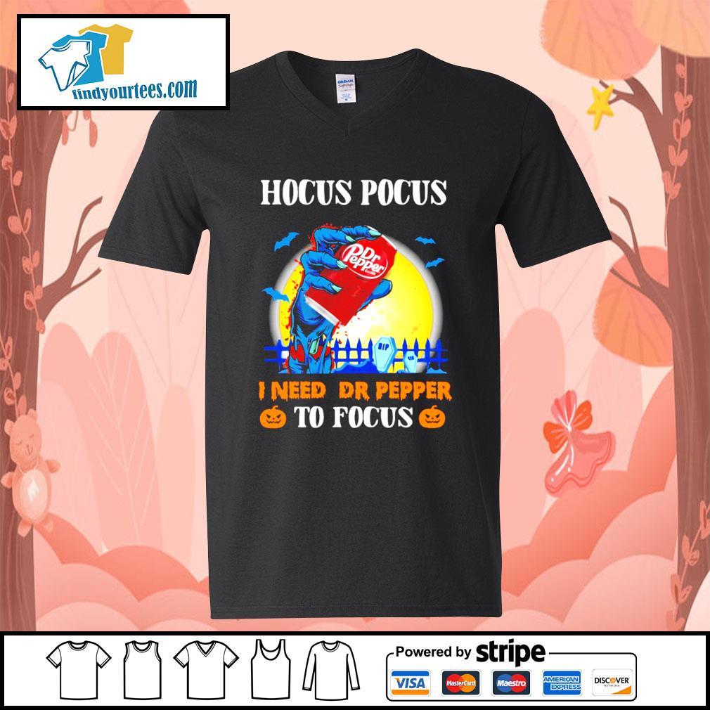 Hocus Pocus I need Dr Pepper to Focus Halloween s V-neck-T-shirt