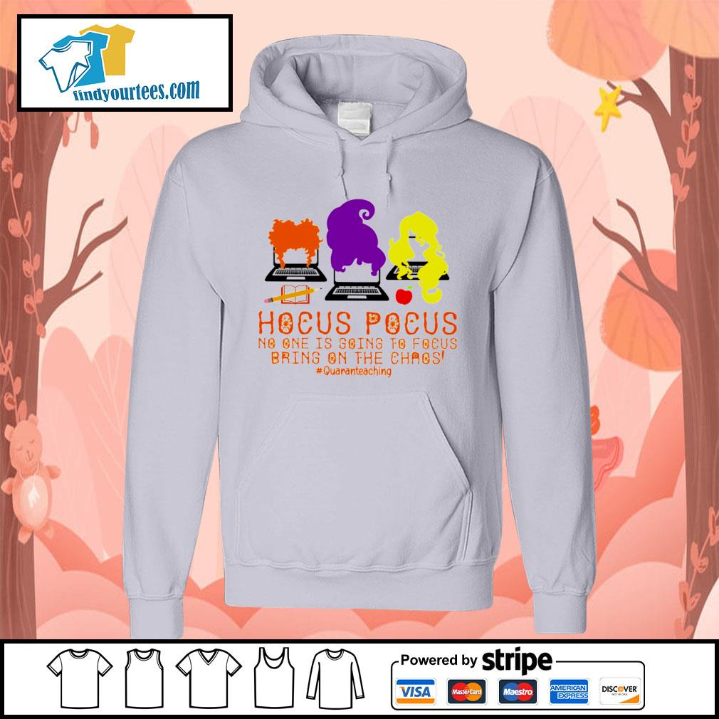 Hocus Pocus no one is going to Focus bring on the chaos #quaranteaching s Hoodie