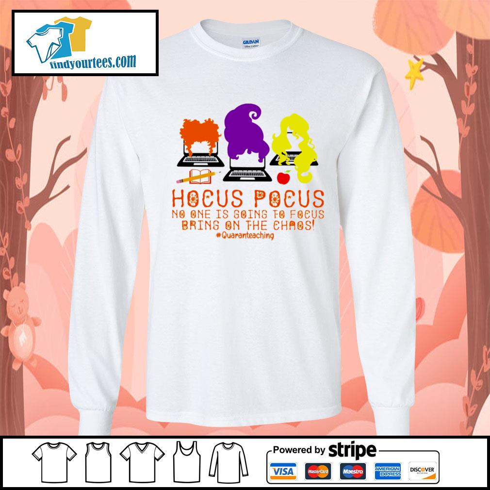 Hocus Pocus no one is going to Focus bring on the chaos #quaranteaching s Long-Sleeves-Tee