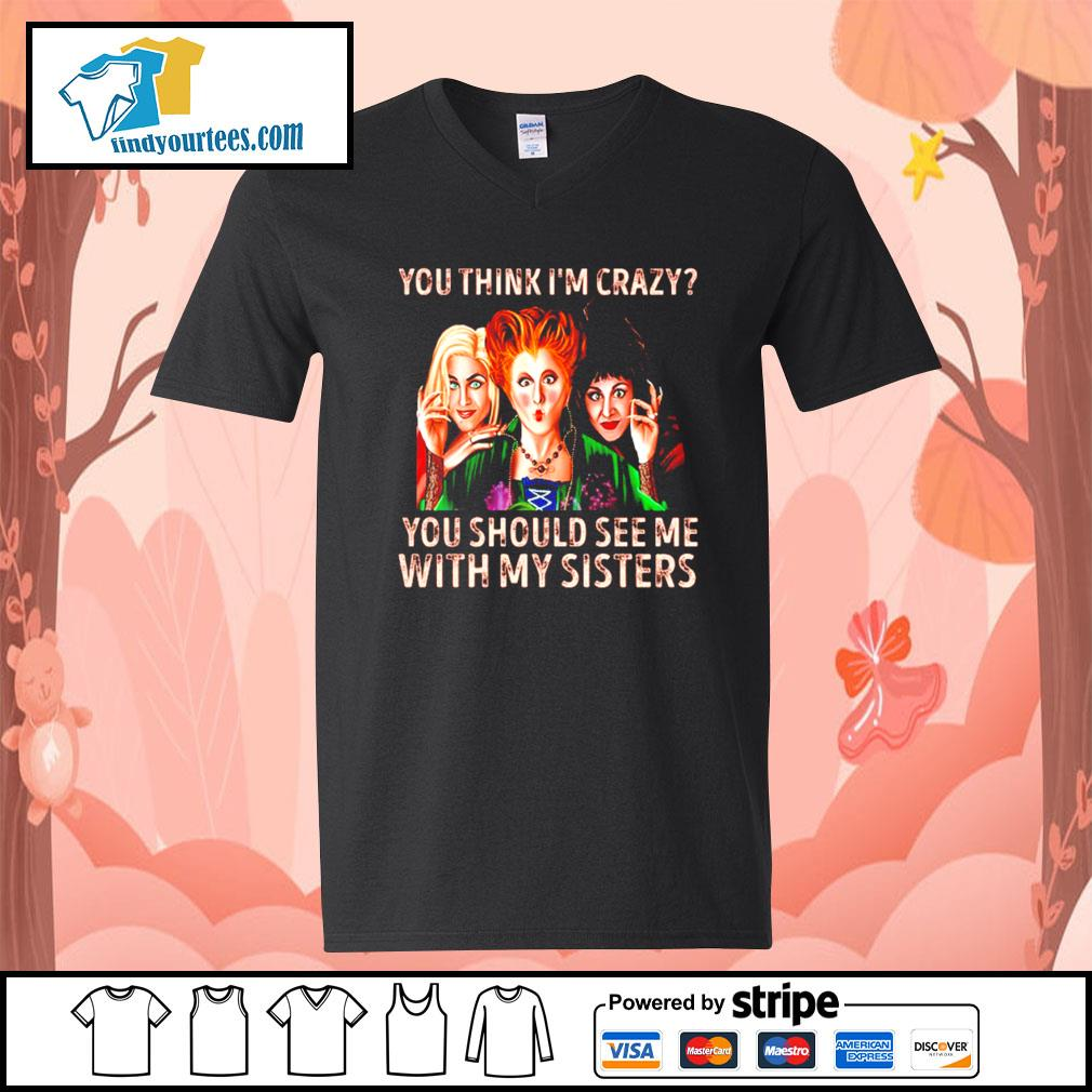 Hocus Pocus you think I'm crazy you should see me with my sisters s V-neck-T-shirt