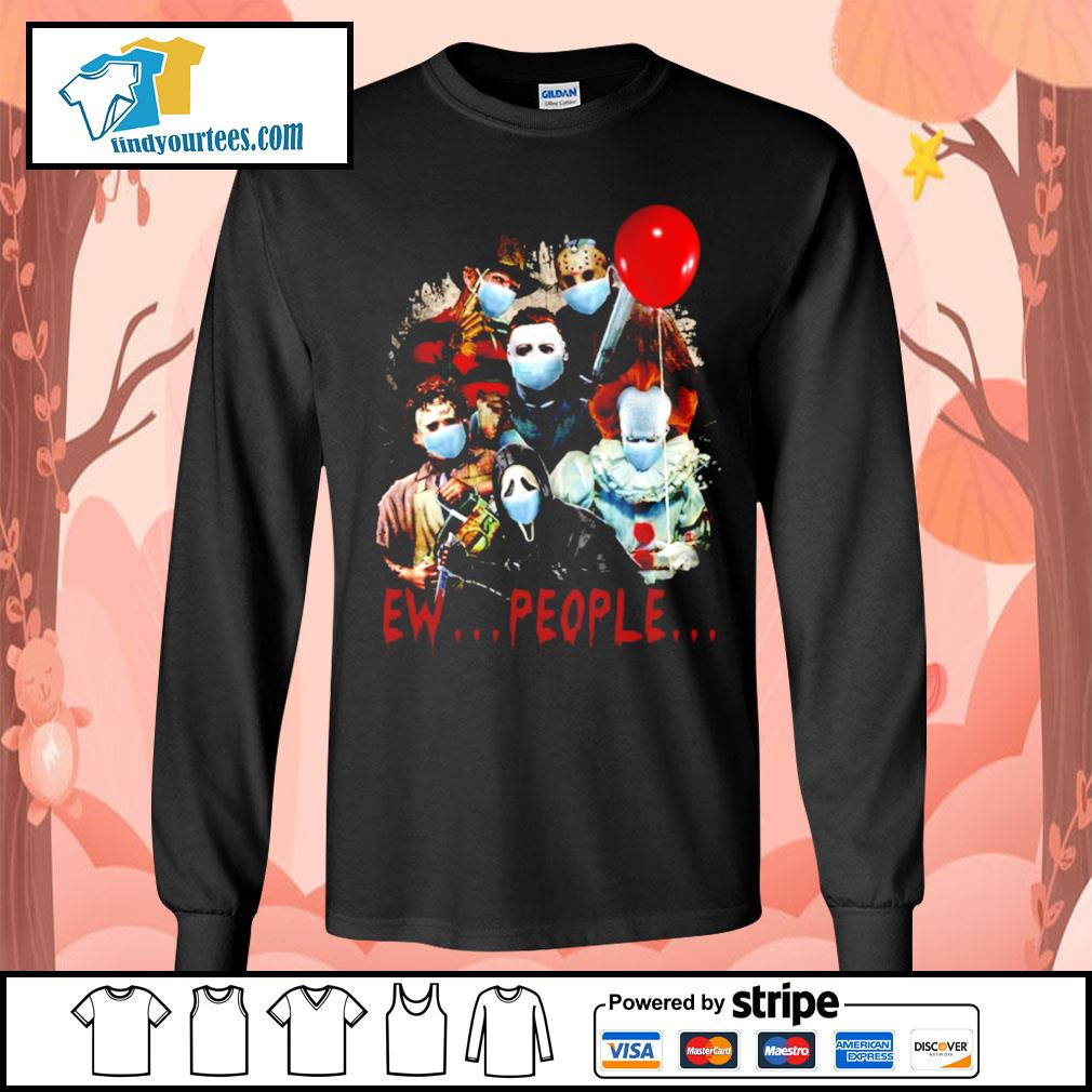 Horror movie characters Ew people s Long-Sleeves-Tee