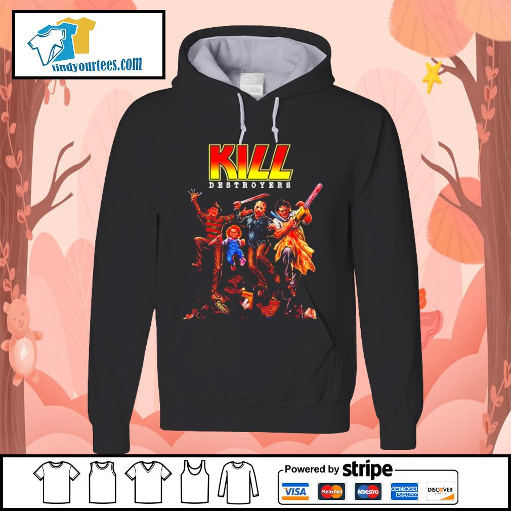 Horror movie characters KILL destroyers s Hoodie