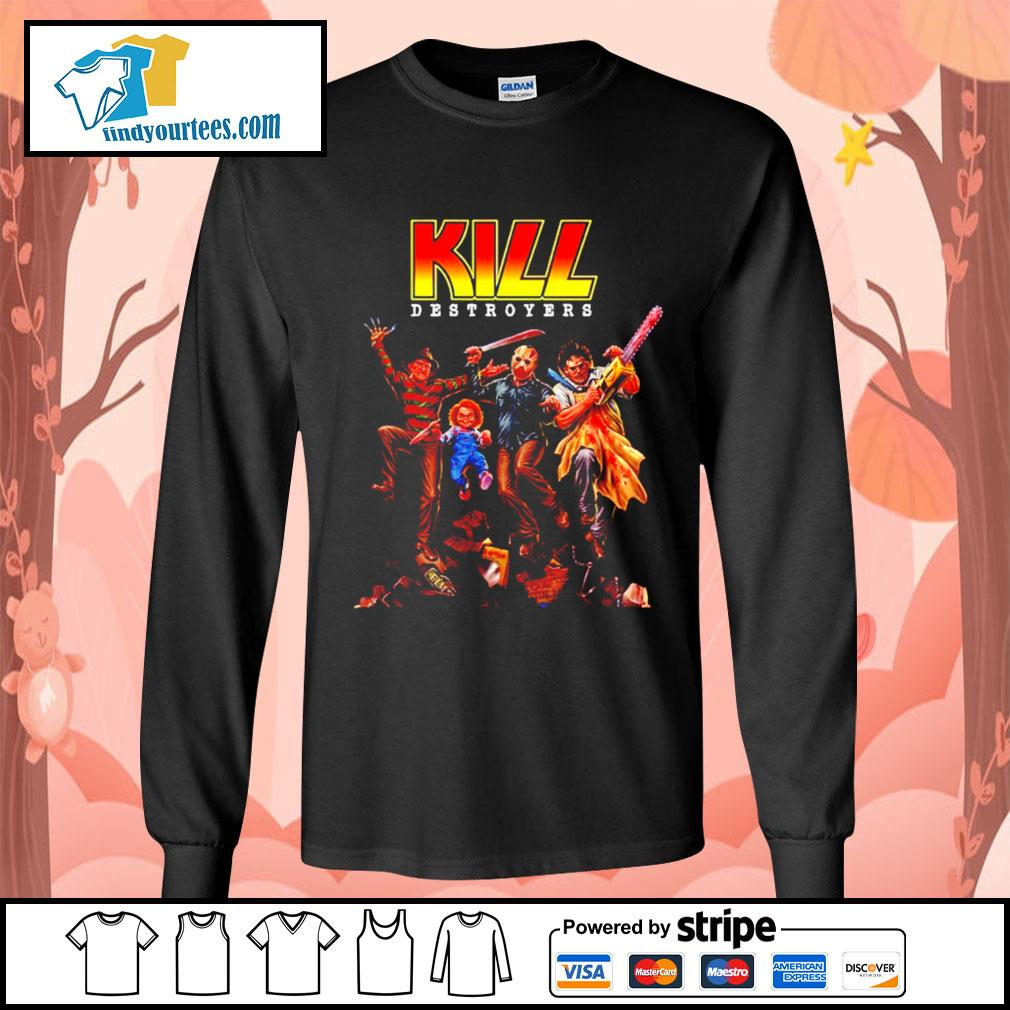 Horror movie characters KILL destroyers s Long-Sleeves-Tee