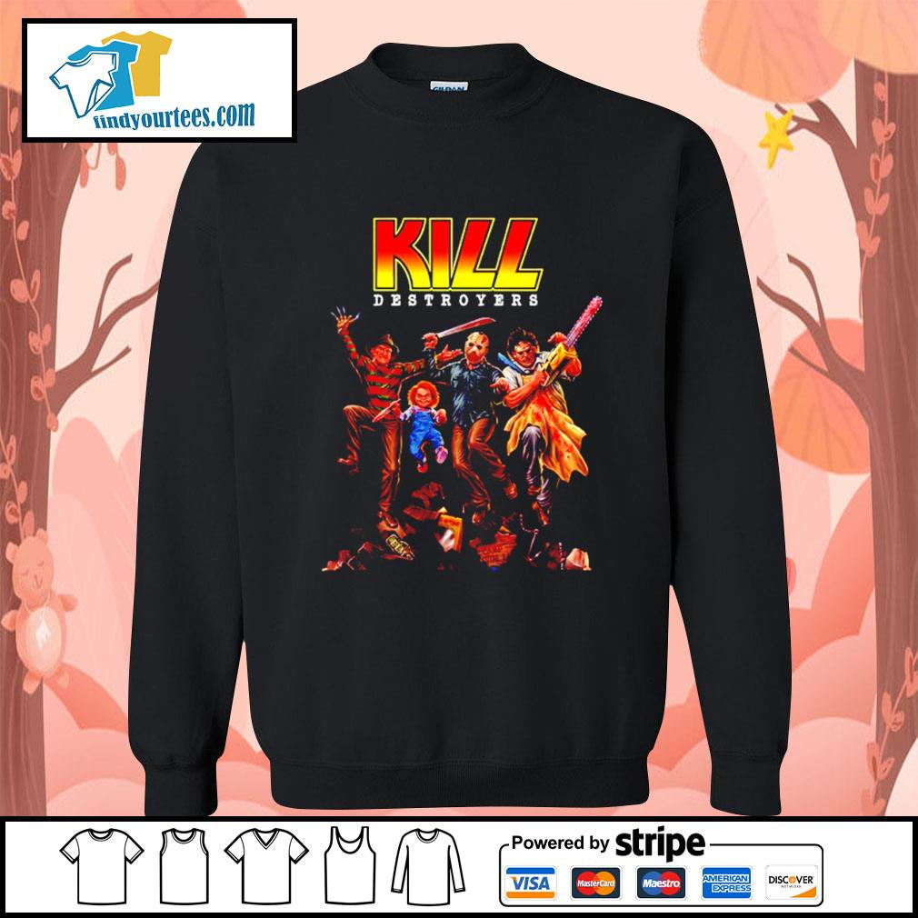 Horror movie characters KILL destroyers s Sweater