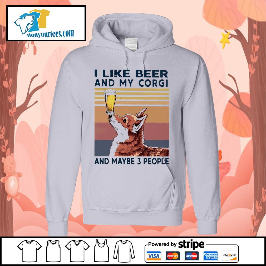 I like beer and my Corgi and maybe 3 people vintage s Hoodie