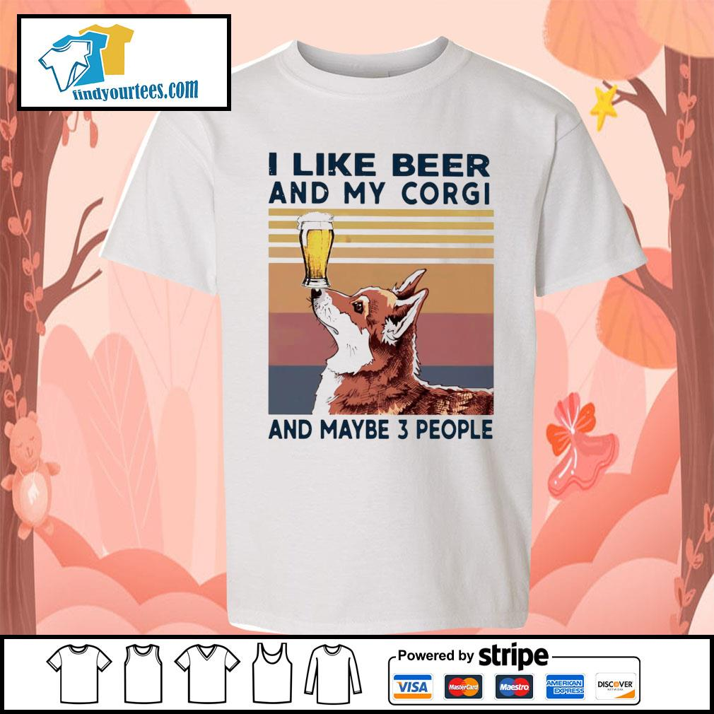I like beer and my Corgi and maybe 3 people vintage s Kid-T-shirt