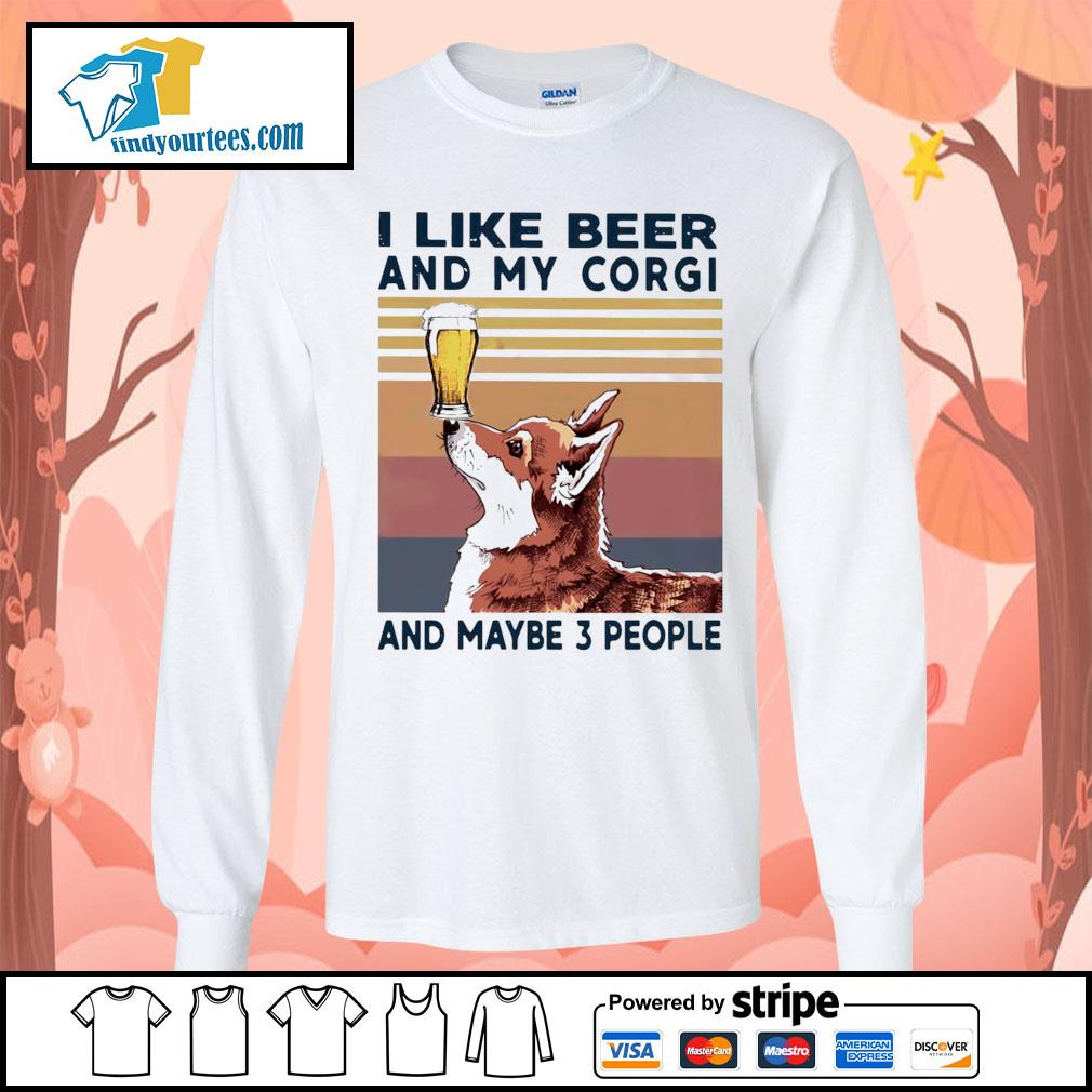 I like beer and my Corgi and maybe 3 people vintage s Long-Sleeves-Tee