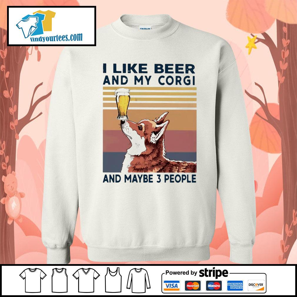 I like beer and my Corgi and maybe 3 people vintage s Sweater