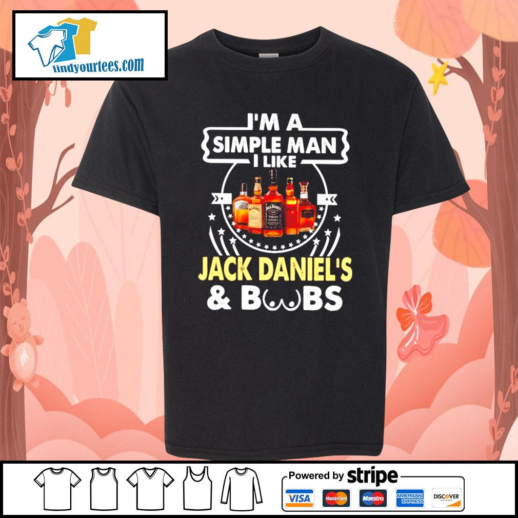 I'm a simple man I like Jack Daniel's and boobs s Kid-T-shirt