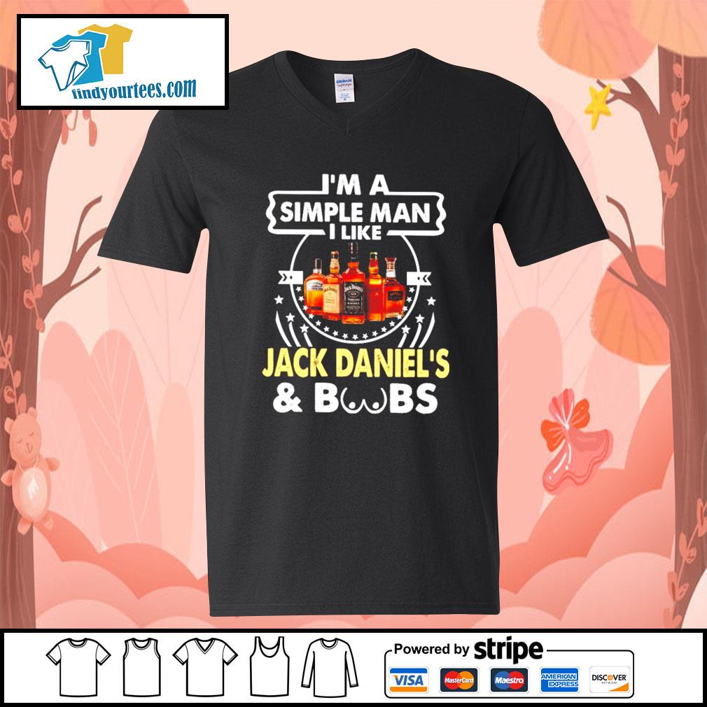 I'm a simple man I like Jack Daniel's and boobs s V-neck-T-shirt