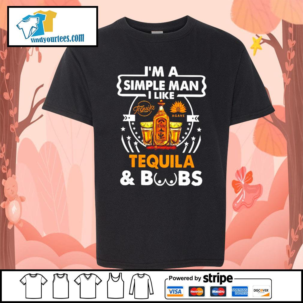 I'm a simple man I like Tequila and boobs s Kid-T-shirt