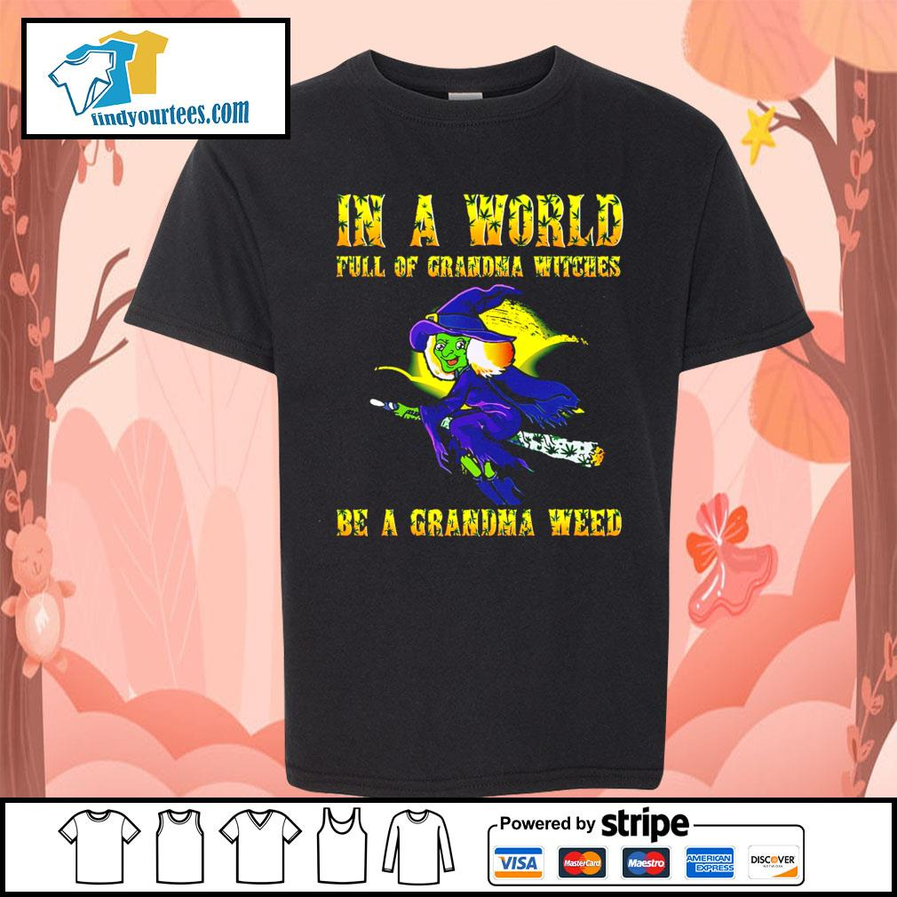 In a world full of grandma witches be a grandma weed Halloween s Kid-T-shirt