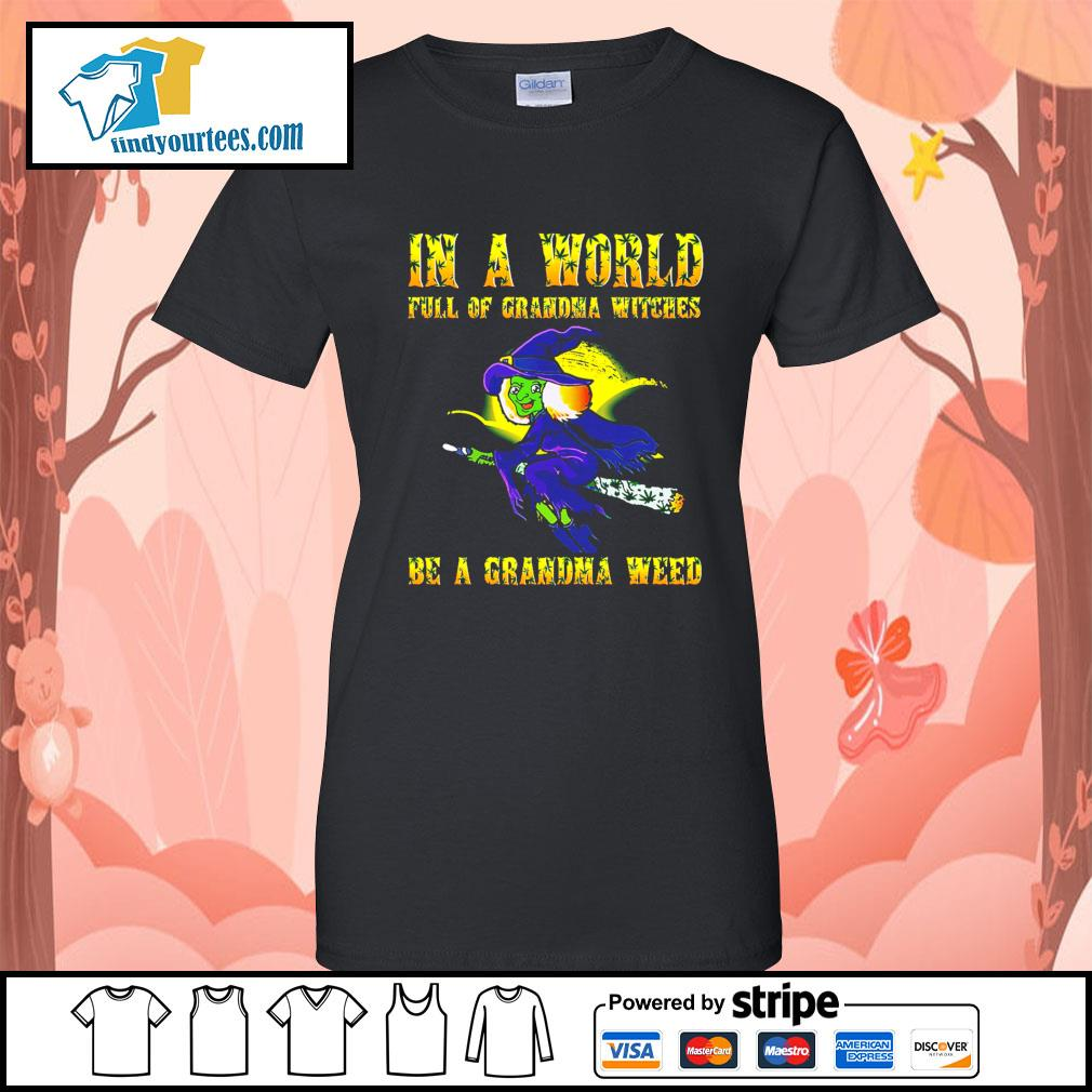 In a world full of grandma witches be a grandma weed Halloween s Ladies-Tee