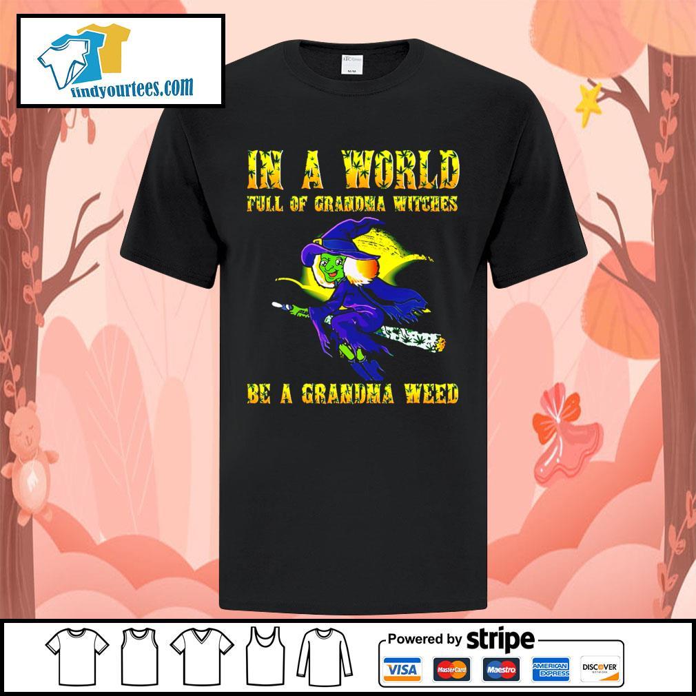 In a world full of grandma witches be a grandma weed Halloween shirt