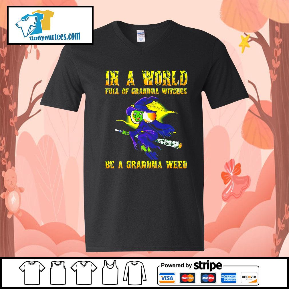 In a world full of grandma witches be a grandma weed Halloween s V-neck-T-shirt