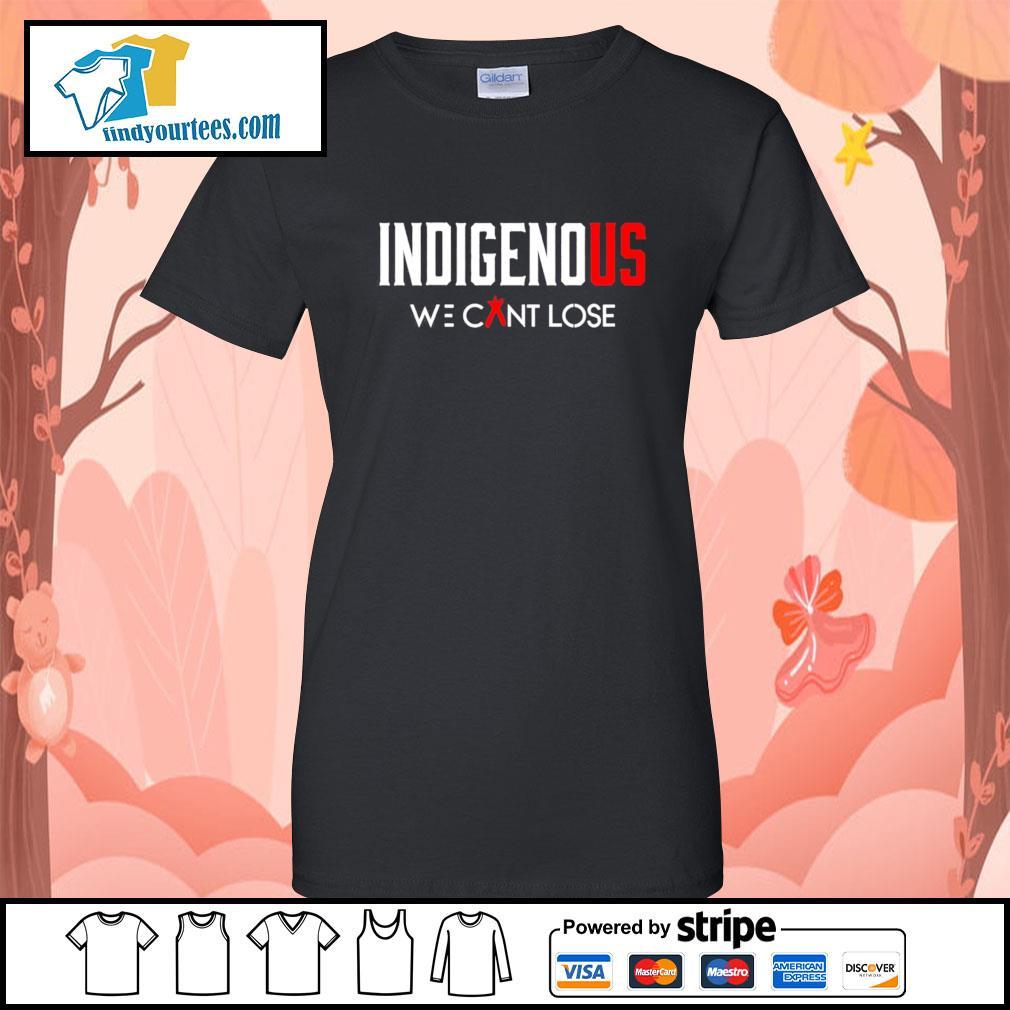 Indigenous we can't lose s Ladies-Tee