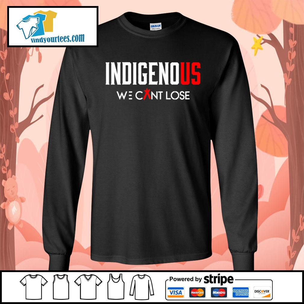 Indigenous we can't lose s Long-Sleeves-Tee