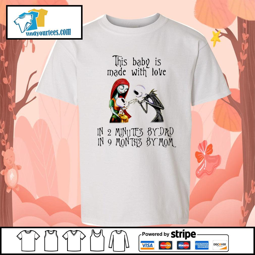 Jack Skellington and Sally this baby is made with love in 2 minutes by dad s Kid-T-shirt