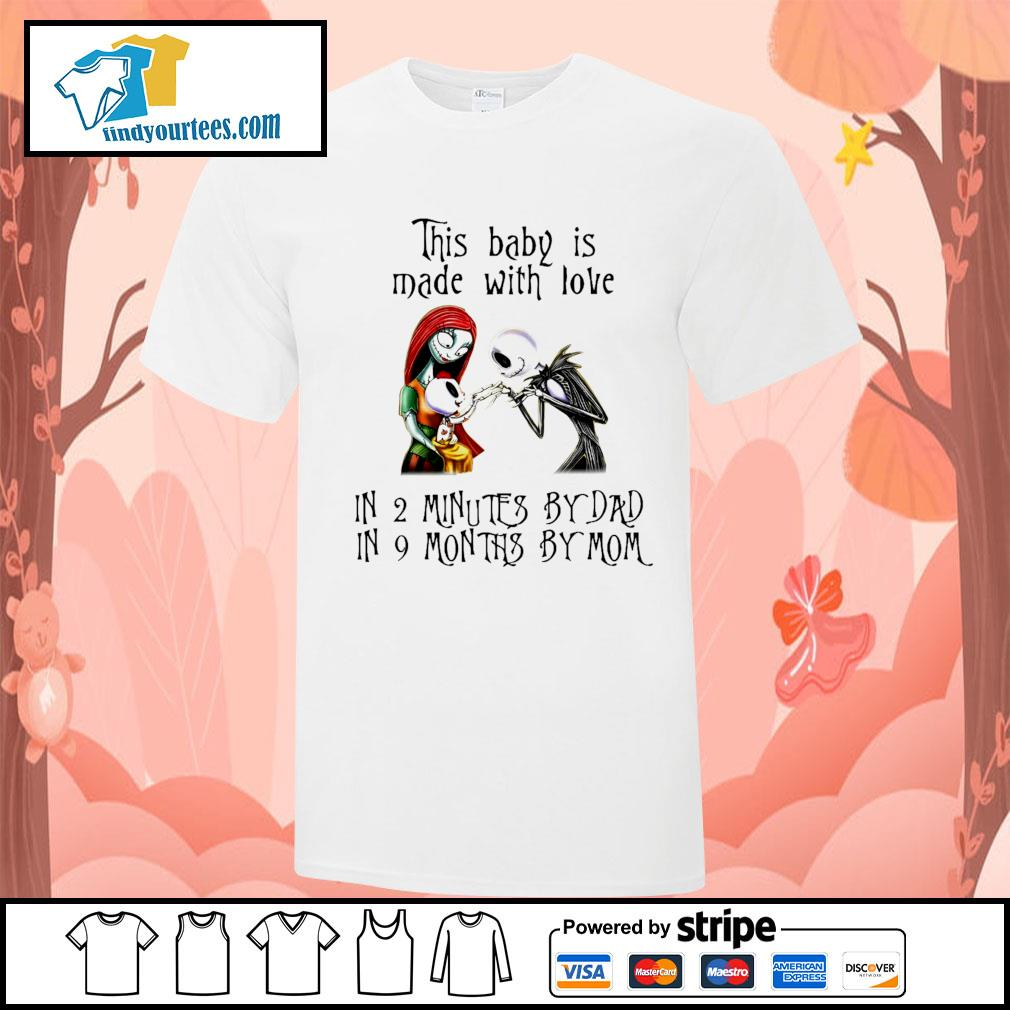 Jack Skellington and Sally this baby is made with love in 2 minutes by dad shirt