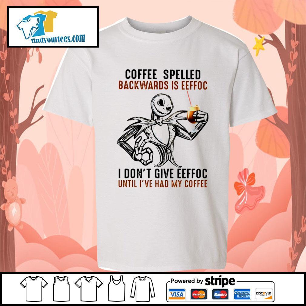 Jack Skellington coffee spelled backwards is eeffoc I don't give eeffoc s Kid-T-shirt
