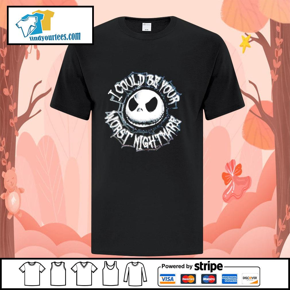 Jack Skellington I could be your worst nightmare shirt