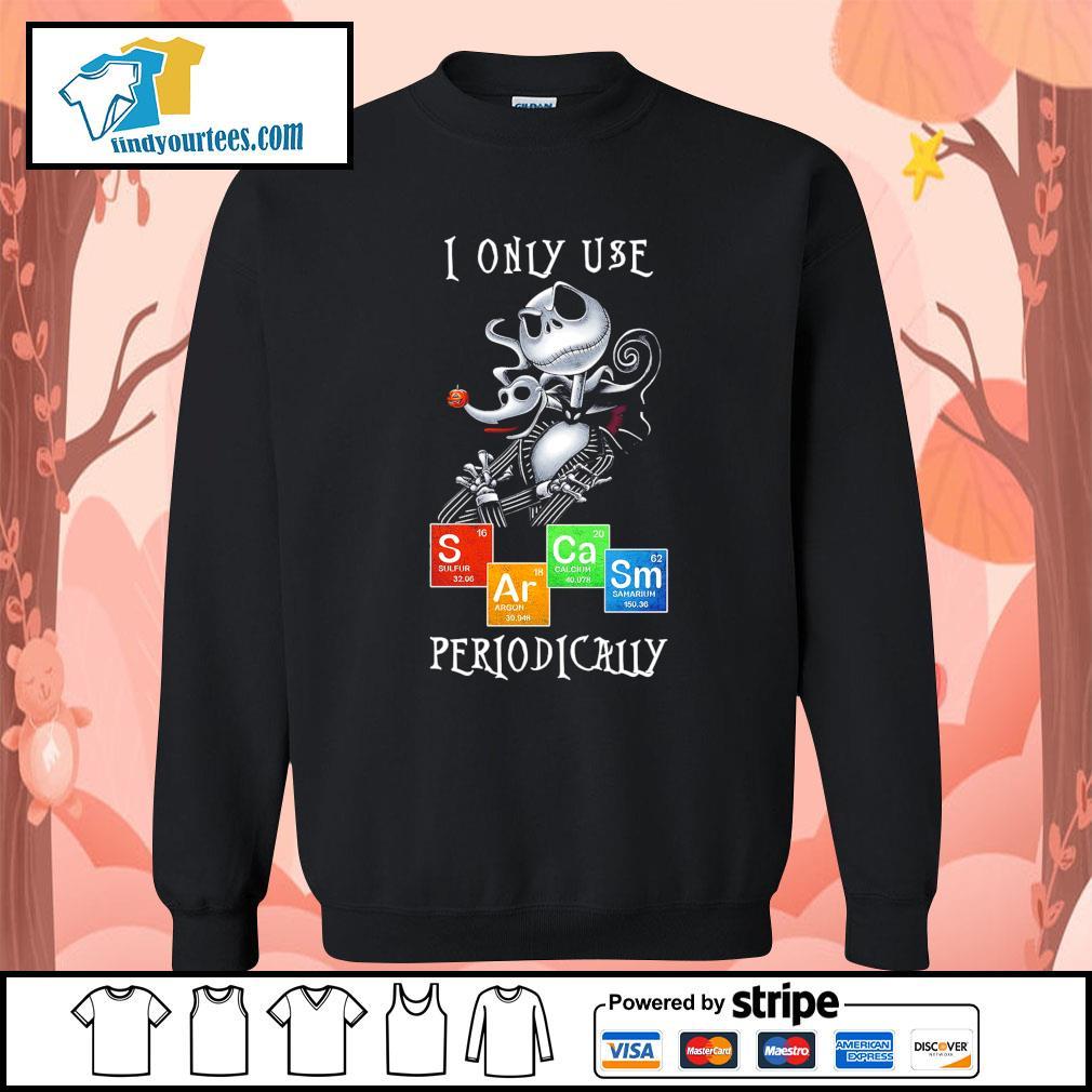 Jack Skellington I only use Sarcasm periodically s Sweater