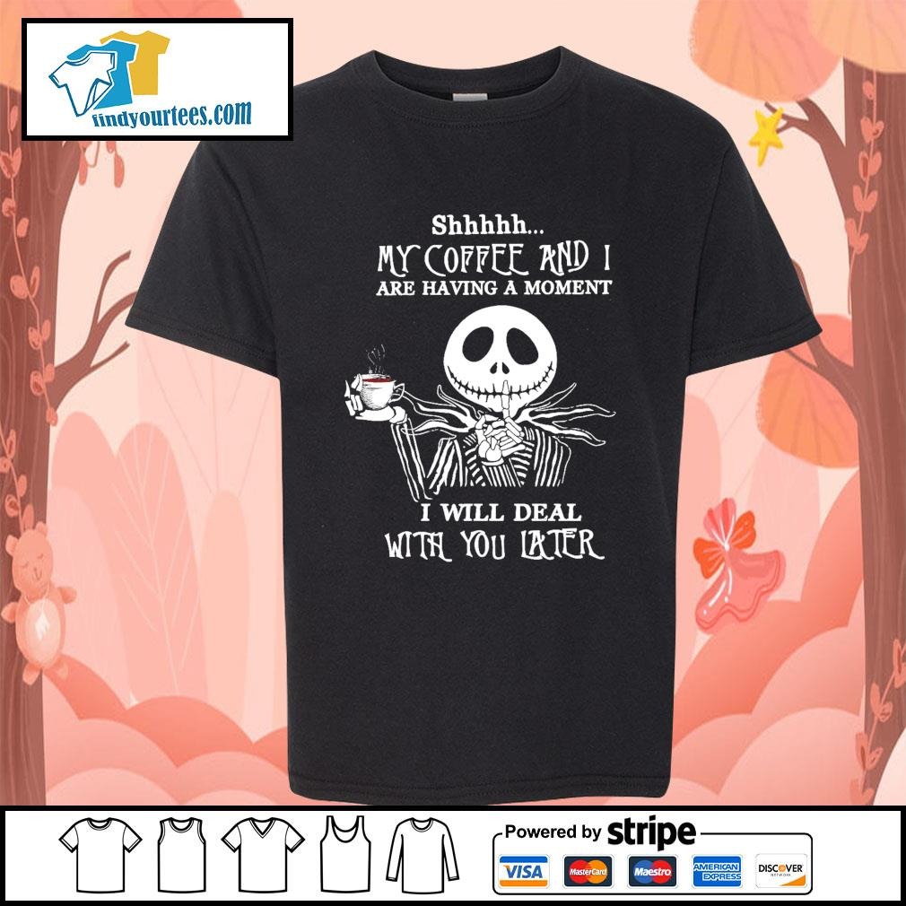 Jack Skellington shhhhh my coffee and I are having a moment I will deal s Kid-T-shirt