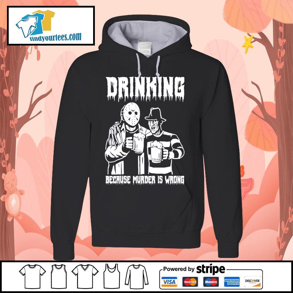 Jason Voorhees and Freddy Krueger drinking because murder is wrong s Hoodie