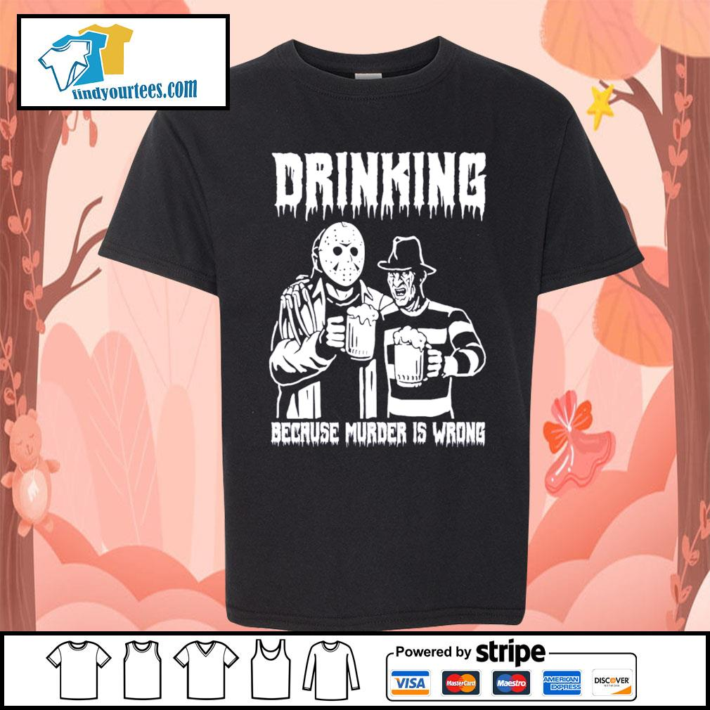 Jason Voorhees and Freddy Krueger drinking because murder is wrong s Kid-T-shirt