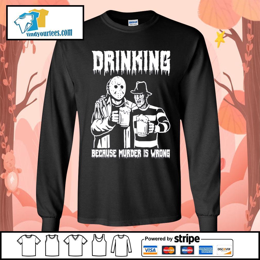 Jason Voorhees and Freddy Krueger drinking because murder is wrong s Long-Sleeves-Tee