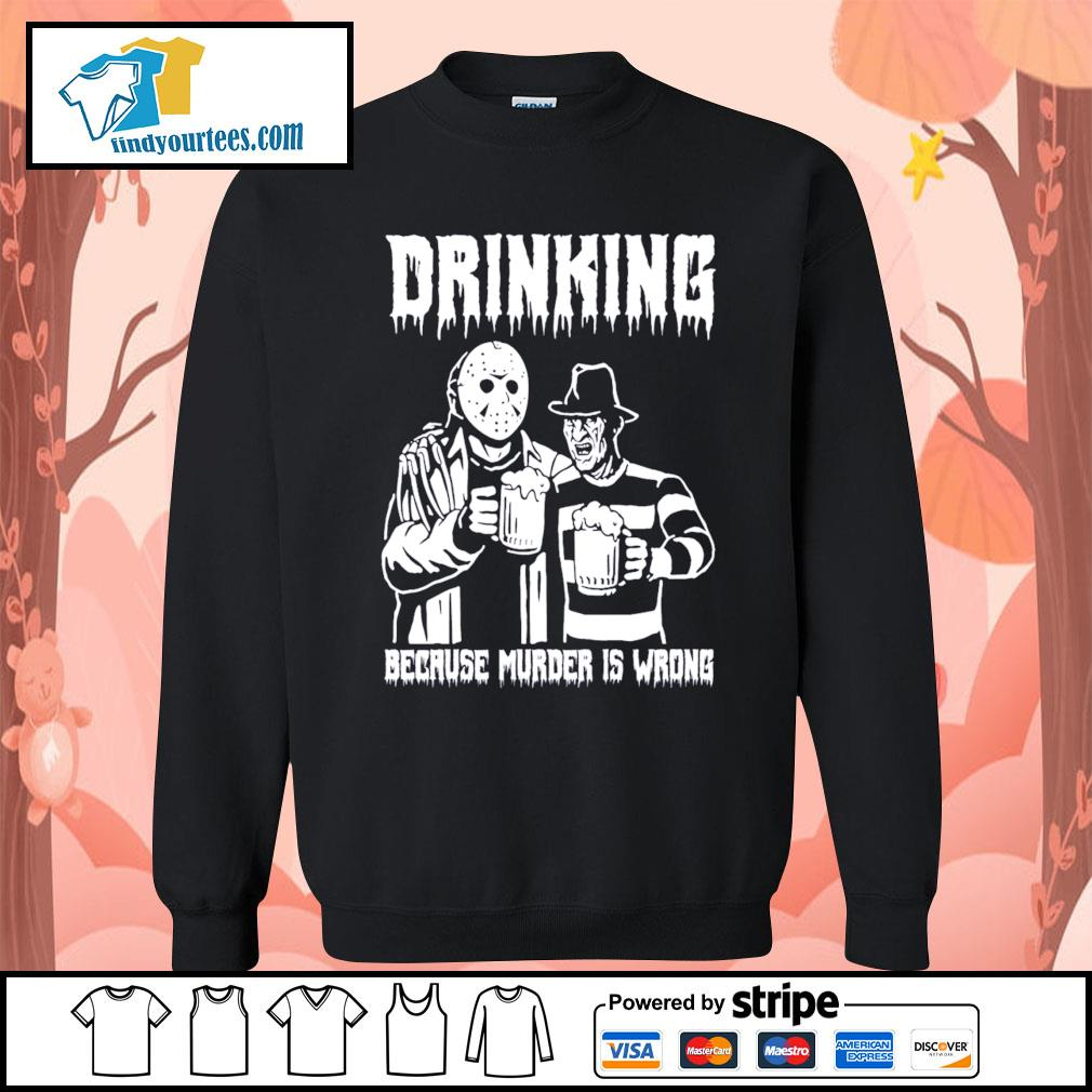 Jason Voorhees and Freddy Krueger drinking because murder is wrong s Sweater